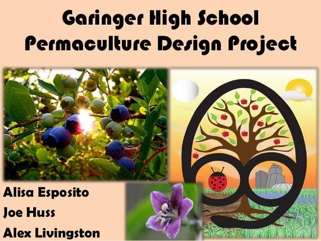 Garinger High School Permaculture Design Project Alisa Esposito Joe Huss Alex Livingston