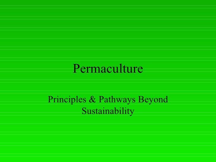 PermaculturePrinciples & Pathways Beyond         Sustainability