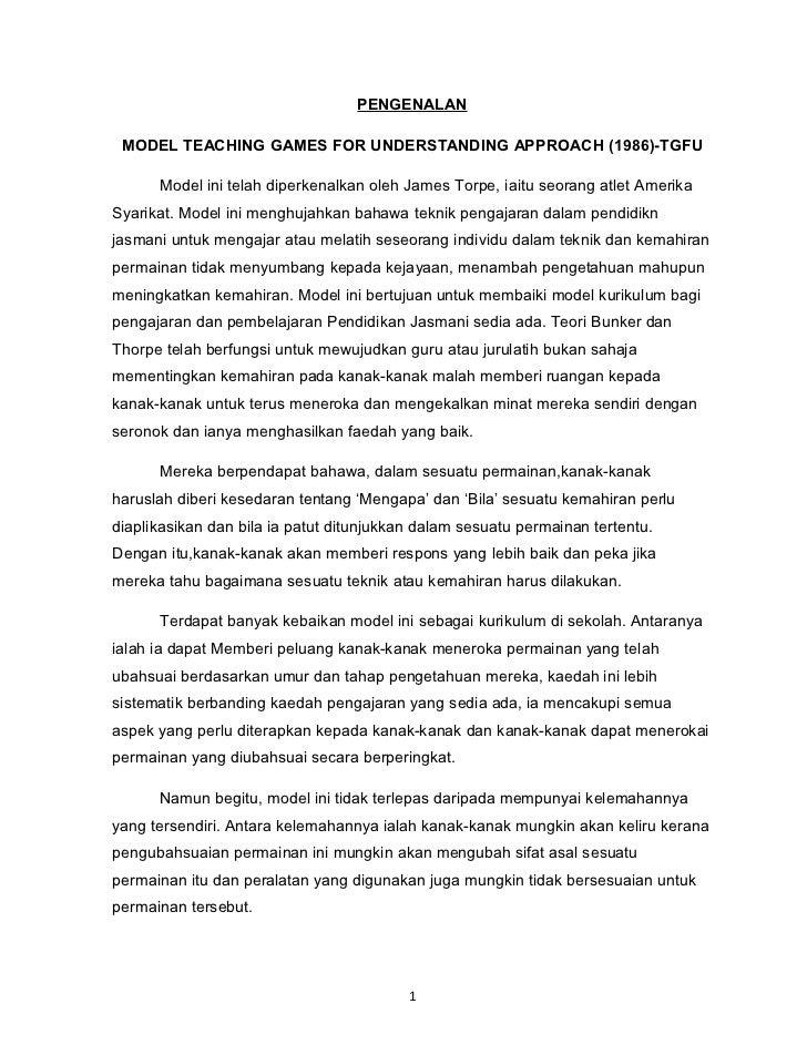 PENGENALAN MODEL TEACHING GAMES FOR UNDERSTANDING APPROACH (1986)-TGFU      Model ini telah diperkenalkan oleh James Torpe...