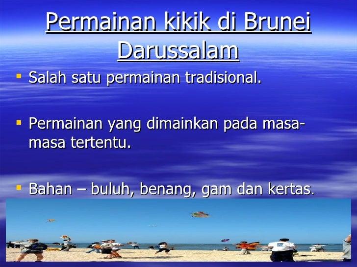 Permainan kikik di Brunei Darussalam <ul><li>Salah satu permainan tradisional.  </li></ul><ul><li>Permainan yang dimainkan...