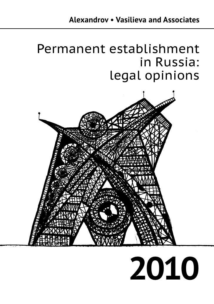 Alexandrov • Vasilieva and Associates   Permanent establishment                in Russia:           legal opinions        ...