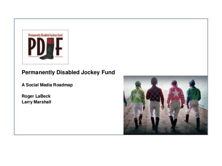 Permanently Disabled Jockey FundA Social Media RoadmapRoger LaBeckLarry Marshall