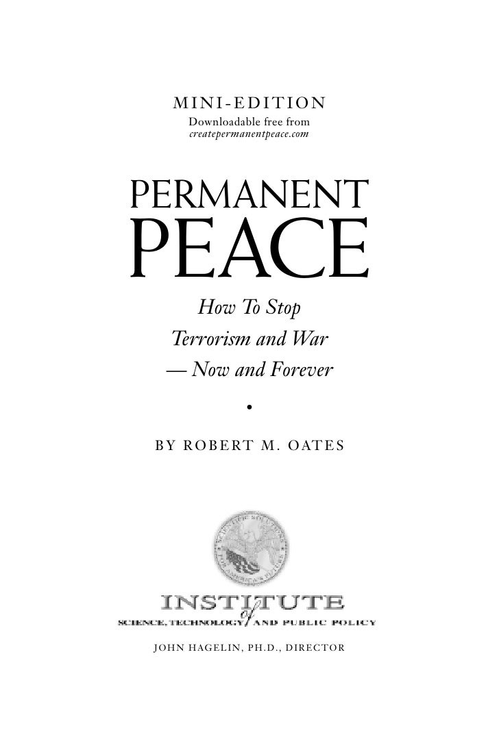 MINI-EDITION      Downloadable free from      createpermanentpeace.com     PERMANENT PEACE     How To Stop  Terrorism and ...