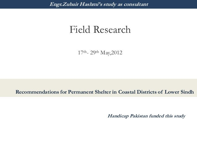 Engr.Zubair Hashmi's study as consultant                      Field Research                         17th- 29th May,2012Re...