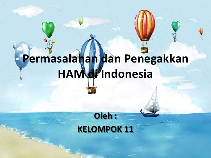 ham di indonesia Komisioner komnas ham muhammad nurkhoiron mengatakan ada sedikitnya  20 rekomendasi yang kemungkinan bakal ditolak atau menjadi.