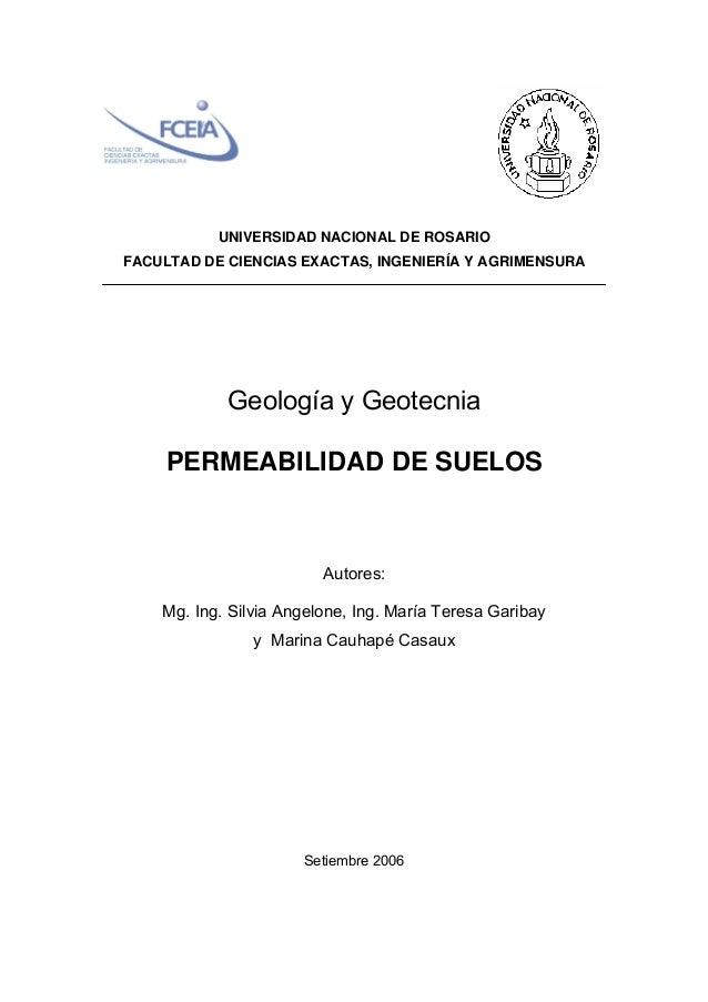 UNIVERSIDAD NACIONAL DE ROSARIO FACULTAD DE CIENCIAS EXACTAS, INGENIERÍA Y AGRIMENSURA Geología y Geotecnia PERMEABILIDAD ...