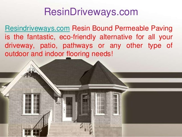 ResinDriveways.com Resindriveways.com Resin Bound Permeable Paving is the fantastic, eco-friendly alternative for all your...