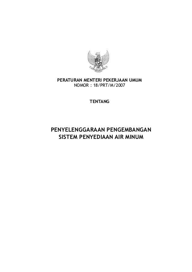 PERATURAN MENTERI PEKERJAAN UMUM       NOMOR : 18/PRT/M/2007             TENTANGPENYELENGGARAAN PENGEMBANGAN  SISTEM PENYE...