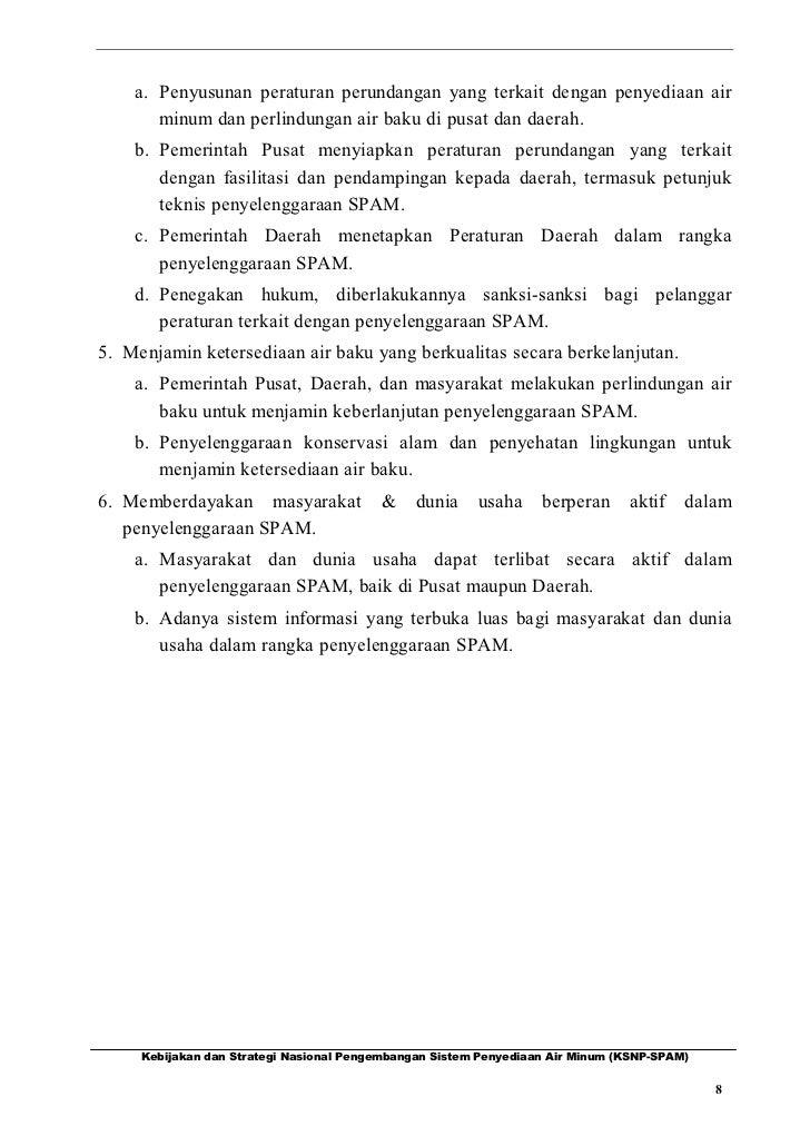 a. Penyusunan peraturan perundangan yang terkait dengan penyediaan air       minum dan perlindungan air baku di pusat dan ...