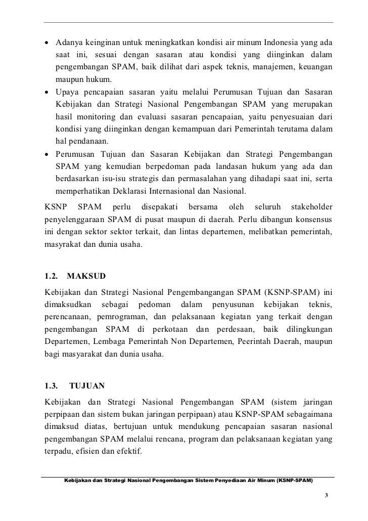· Adanya keinginan untuk meningkatkan kondisi air minum Indonesia yang ada  saat ini, sesuai dengan sasaran atau kondisi y...