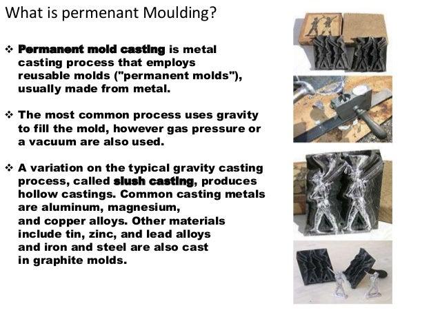 Permenant moulding methods