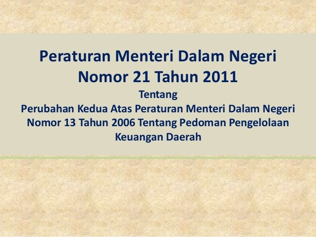 Peraturan Menteri Dalam Negeri        Nomor 21 Tahun 2011                      TentangPerubahan Kedua Atas Peraturan Mente...