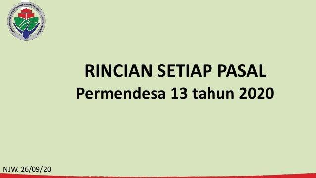 RINCIAN SETIAP PASAL Permendesa 13 tahun 2020 NJW. 26/09/20