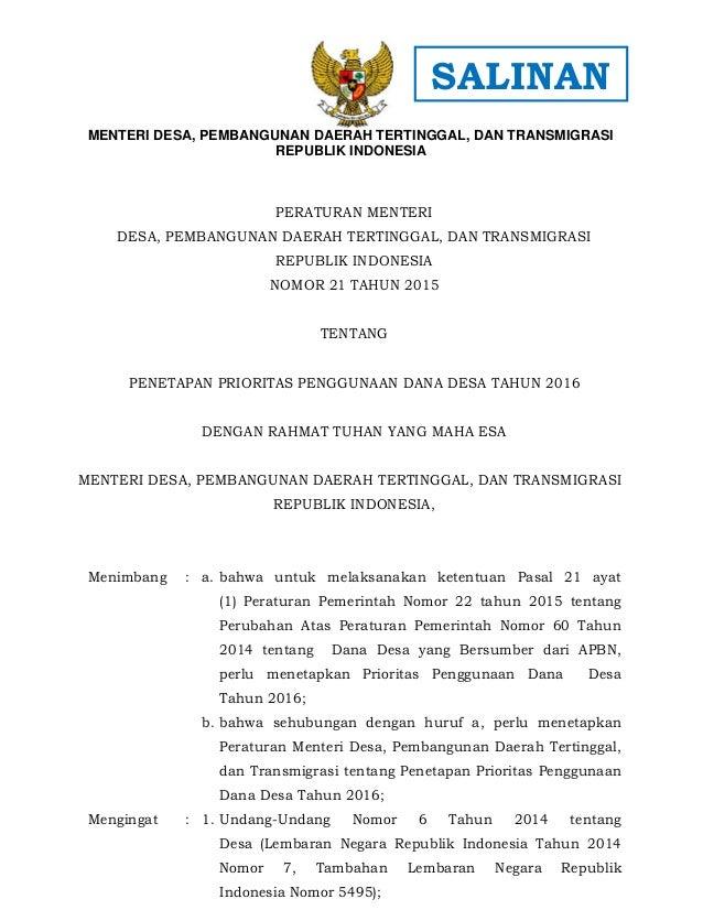 - 1 - PERATURAN MENTERI DESA, PEMBANGUNAN DAERAH TERTINGGAL, DAN TRANSMIGRASI REPUBLIK INDONESIA NOMOR 21 TAHUN 2015 TENTA...
