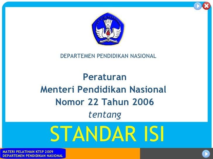 Peraturan Menteri Pendidikan Nasional  Nomor 22 Tahun 2006 tentang STANDAR ISI DEPARTEMEN PENDIDIKAN NASIONAL