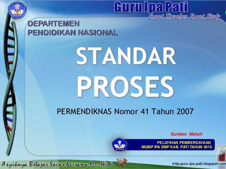 STANDAR PROSES<br />PERMENDIKNAS Nomor 41 Tahun 2007<br />