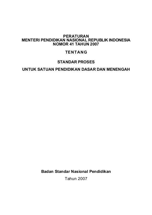 PERATURANMENTERI PENDIDIKAN NASIONAL REPUBLIK INDONESIA             NOMOR 41 TAHUN 2007                   TENTANG         ...
