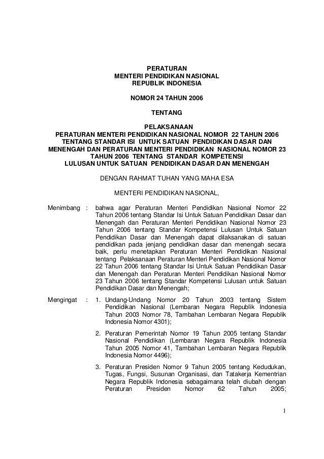 1 PERATURAN MENTERI PENDIDIKAN NASIONAL REPUBLIK INDONESIA NOMOR 24 TAHUN 2006 TENTANG PELAKSANAAN PERATURAN MENTERI PENDI...
