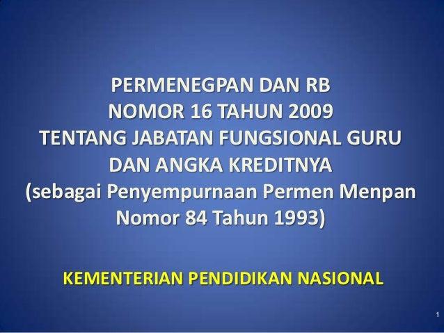 PERMENEGPAN DAN RB         NOMOR 16 TAHUN 2009  TENTANG JABATAN FUNGSIONAL GURU         DAN ANGKA KREDITNYA(sebagai Penyem...