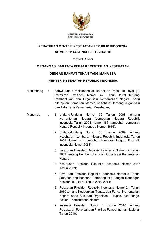 PERATURAN MENTERI KESEHATAN REPUBLIK INDONESIA                  NOMOR : 1144/MENKES/PER/VIII/2010                         ...