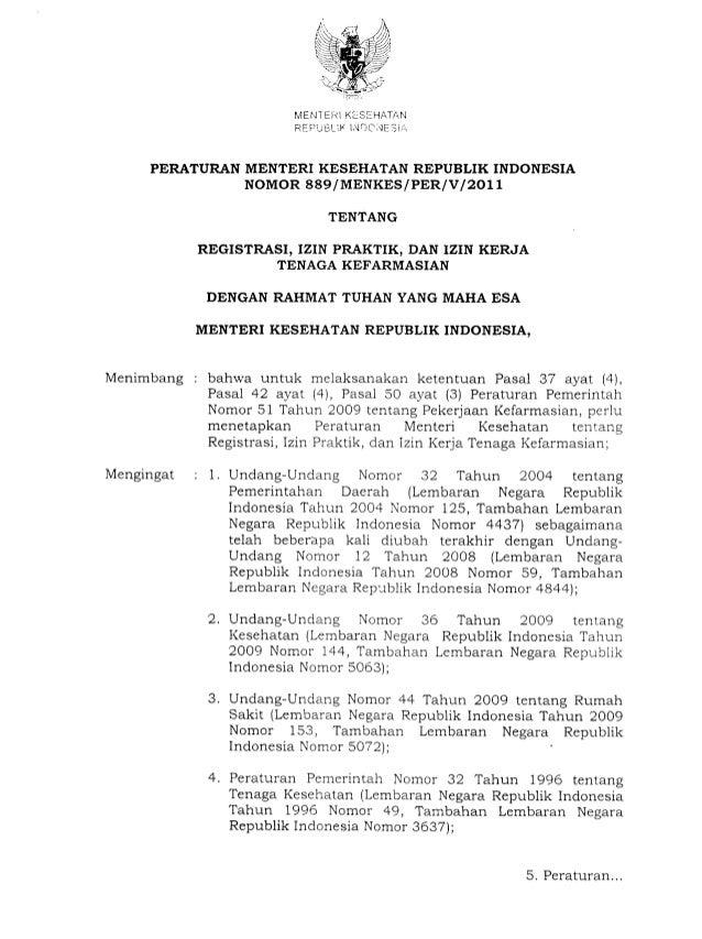 MENTEIIIKESEHAT/iN REPUBLiKlNDO,r)E3iri PERATURAN MENTERI KESEHATAN REPUBLIK INDONESIA NOMOR 889/MENKES/PERlV I2OLL TENTAN...