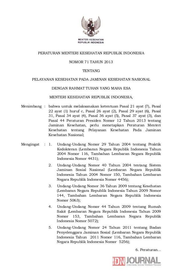 PERATURAN MENTERI KESEHATAN REPUBLIK INDONESIA NOMOR 71 TAHUN 2013 TENTANG PELAYANAN KESEHATAN PADA JAMINAN KESEHATAN NASI...