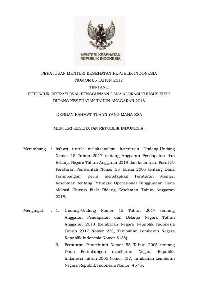 - 1 - PERATURAN MENTERI KESEHATAN REPUBLIK INDONESIA NOMOR 66 TAHUN 2017 TENTANG PETUNJUK OPERASIONAL PENGGUNAAN DANA ALOK...