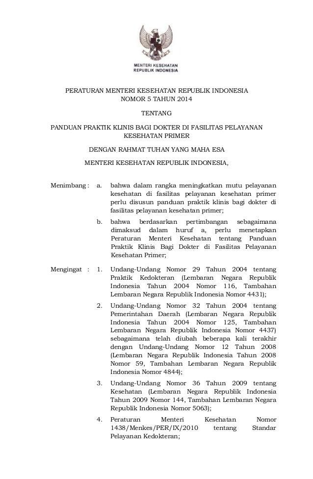 PERATURAN MENTERI KESEHATAN REPUBLIK INDONESIA NOMOR 5 TAHUN 2014 TENTANG PANDUAN PRAKTIK KLINIS BAGI DOKTER DI FASILITAS ...