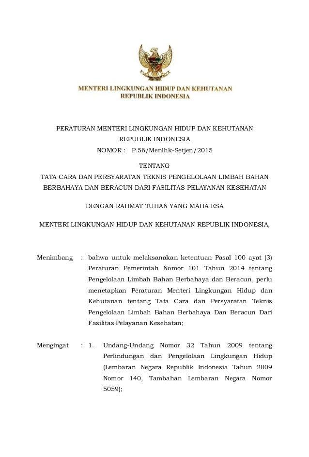 PERATURAN MENTERI LINGKUNGAN HIDUP DAN KEHUTANAN REPUBLIK INDONESIA NOMOR : P.56/Menlhk-Setjen/2015 TENTANG TATA CARA DAN ...