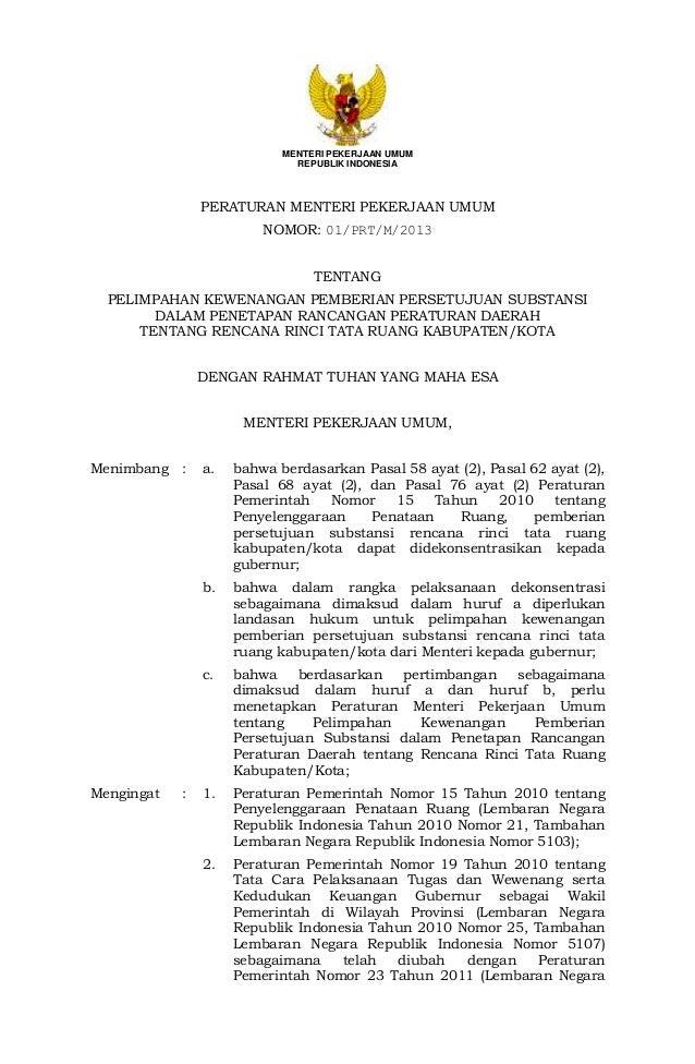 MENTERI PEKERJAAN UMUM REPUBLIK INDONESIA  PERATURAN MENTERI PEKERJAAN UMUM NOMOR: 01/PRT/M/2013 TENTANG PELIMPAHAN KEWENA...