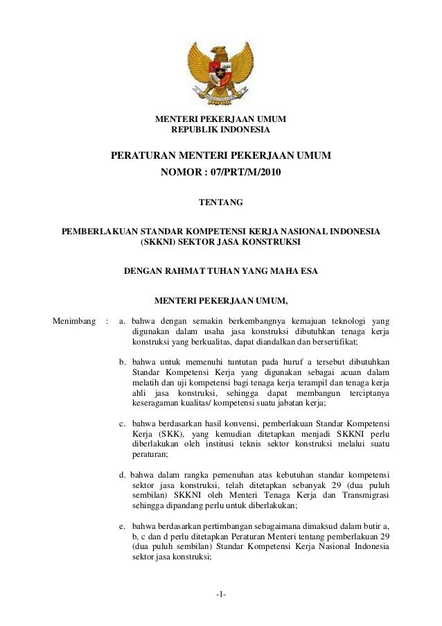 -1- MENTERI PEKERJAAN UMUM REPUBLIK INDONESIA PERATURAN MENTERI PEKERJAAN UMUM NOMOR : 07/PRT/M/2010 TENTANG PEMBERLAKUAN ...