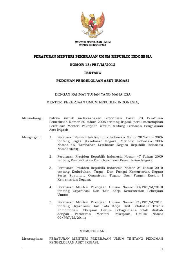 1 MENTERI PEKERJAAN UMUM REPUBLIK INDONESIA PERATURAN MENTERI PEKERJAAN UMUM REPUBLIK INDONESIA NOMOR 13/PRT/M/2012 TENTAN...