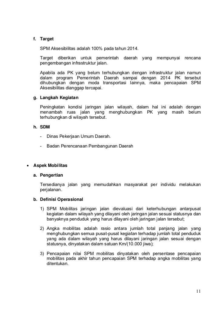 f. Target       SPM Aksesibilitas adalah 100% pada tahun 2014.       Target diberikan untuk pemerintah        daerah   yan...
