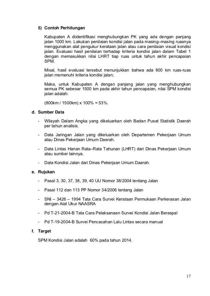 5) Contoh Perhitungan      Kabupaten A diidentifikasi menghubungkan PK yang ada dengan panjang      jalan 1000 km. Lakukan...