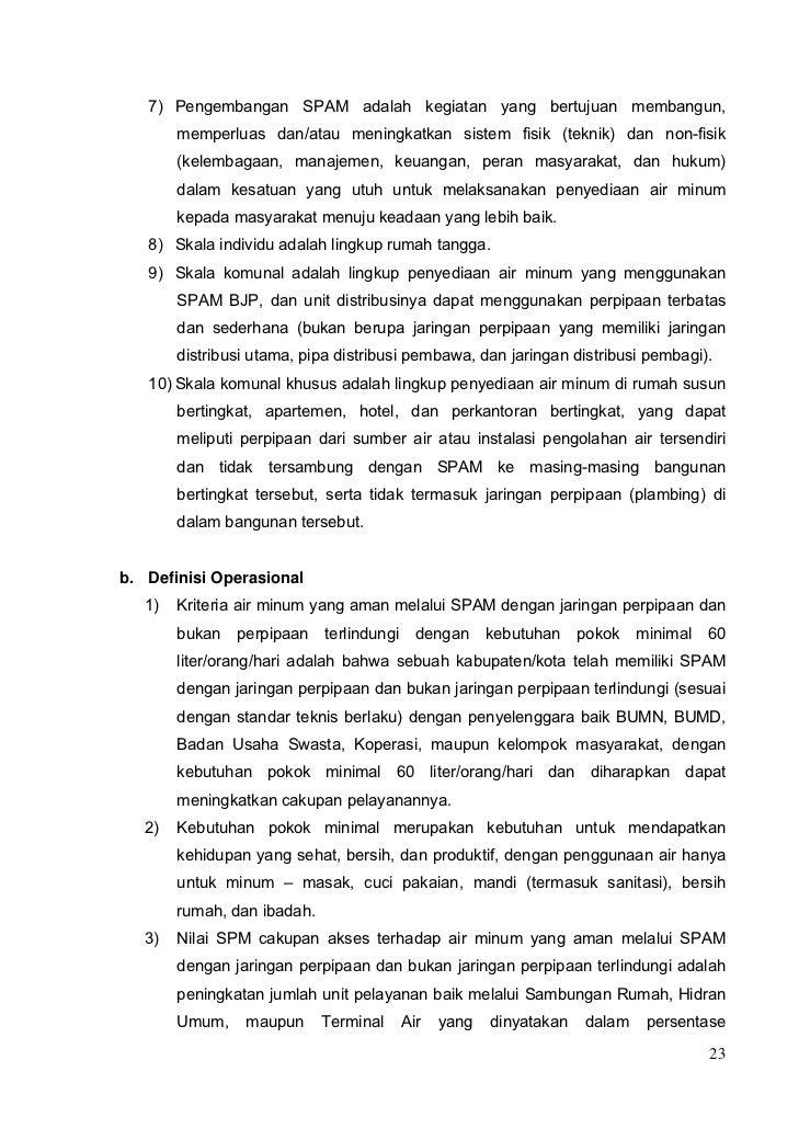 7) Pengembangan SPAM adalah kegiatan yang bertujuan membangun,        memperluas dan/atau meningkatkan sistem fisik (tekni...