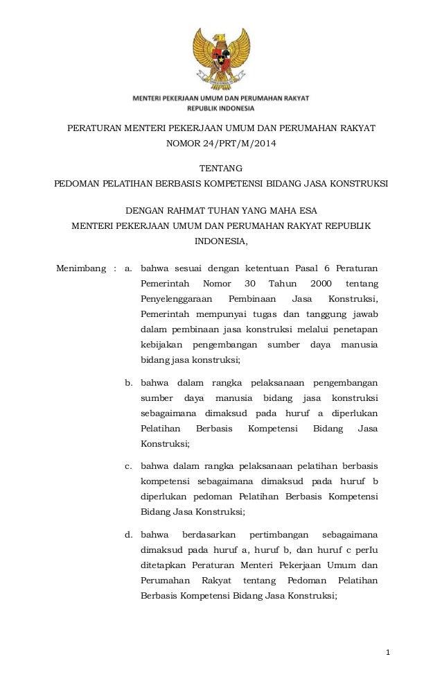 1 PERATURAN MENTERI PEKERJAAN UMUM DAN PERUMAHAN RAKYAT NOMOR 24/PRT/M/2014 TENTANG PEDOMAN PELATIHAN BERBASIS KOMPETENSI ...