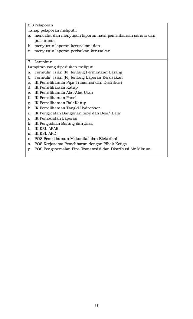 18 6.3 Pelaporan Tahap pelaporan meliputi: a. mencatat dan menyusun laporan hasil pemeliharaan sarana dan prasarana; b. me...