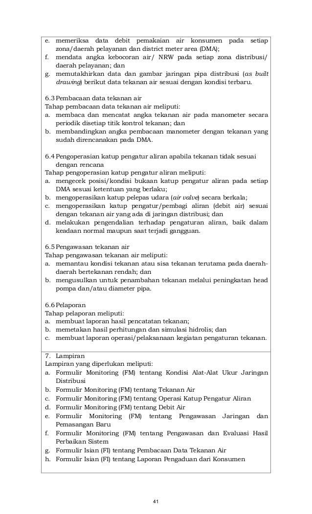 41 e. memeriksa data debit pemakaian air konsumen pada setiap zona/daerah pelayanan dan district meter area (DMA); f. mend...