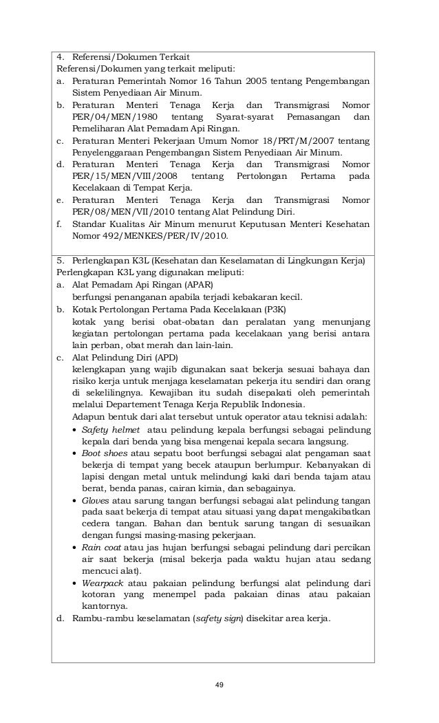 49 4. Referensi/Dokumen Terkait Referensi/Dokumen yang terkait meliputi: a. Peraturan Pemerintah Nomor 16 Tahun 2005 tenta...