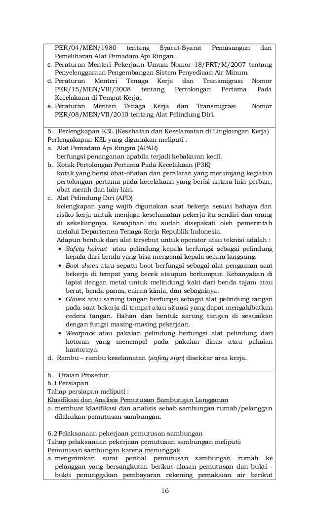 16 PER/04/MEN/1980 tentang Syarat-Syarat Pemasangan dan Pemeliharan Alat Pemadam Api Ringan. c. Peraturan Menteri Pekerjaa...
