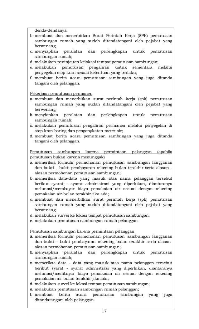 17 denda-dendanya; b. membuat dan menerbitkan Surat Perintah Kerja (SPK) pemutusan sambungan rumah yang sudah ditandatanga...