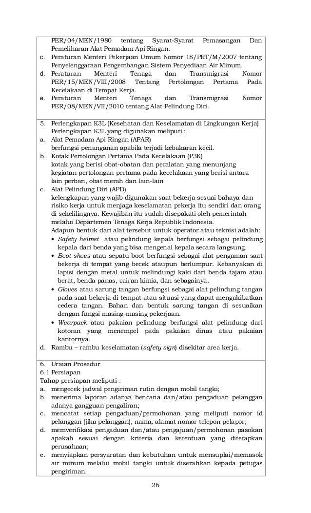 26 PER/04/MEN/1980 tentang Syarat-Syarat Pemasangan Dan Pemeliharan Alat Pemadam Api Ringan. c. Peraturan Menteri Pekerjaa...