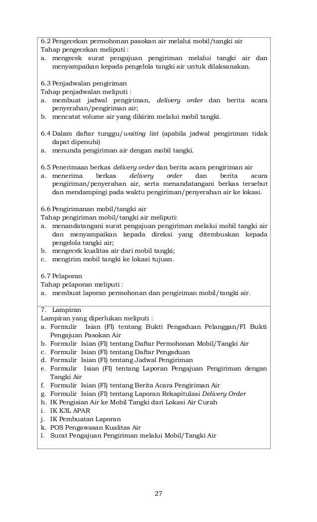 27 6.2 Pengecekan permohonan pasokan air melalui mobil/tangki air Tahap pengecekan meliputi : a. mengecek surat pengajuan ...