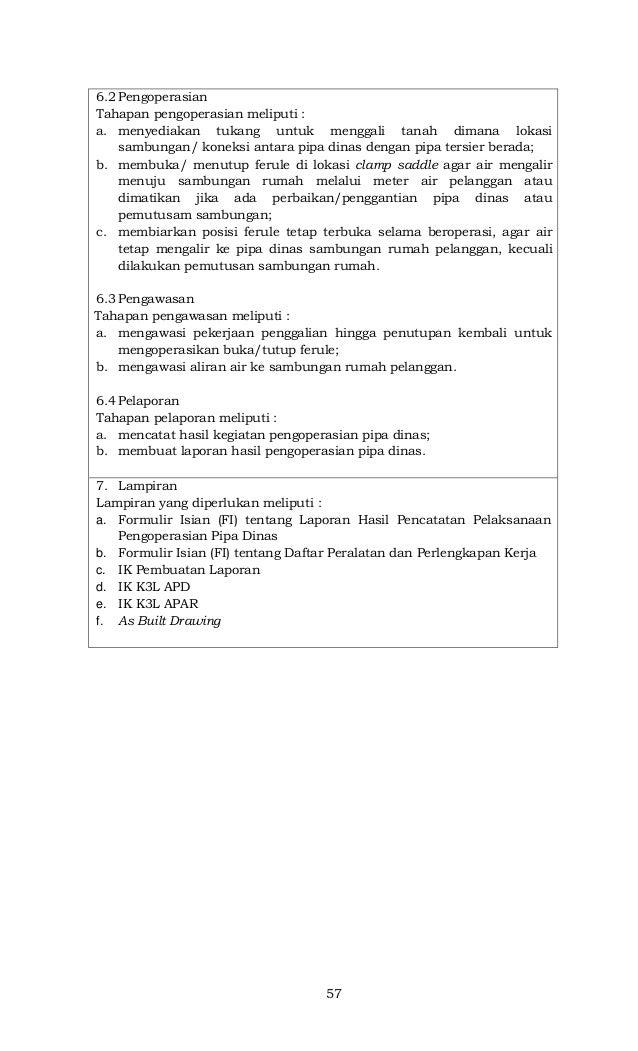 57 6.2 Pengoperasian Tahapan pengoperasian meliputi : a. menyediakan tukang untuk menggali tanah dimana lokasi sambungan/ ...