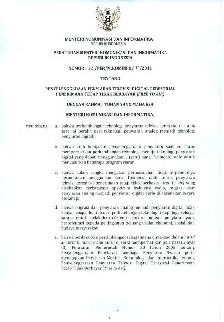 Peraturan Menteri Kominfo No. 22/PER/M.KOMINFO/11/2011 tentang Penyelenggaraan Penyiaran TV Digital Terestrial Penerimaan ...