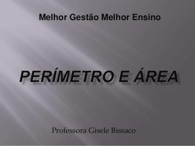 Professora Gisele BissacoMelhor Gestão Melhor Ensino
