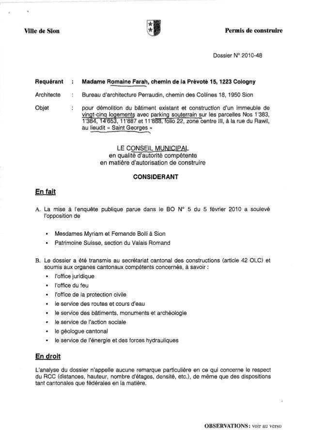 Ville de Sion Permis de construireDossier N° 2010-48Requérant Madame Romaine Farah, chemin de la Prévoté 15, 1223 ColognyA...