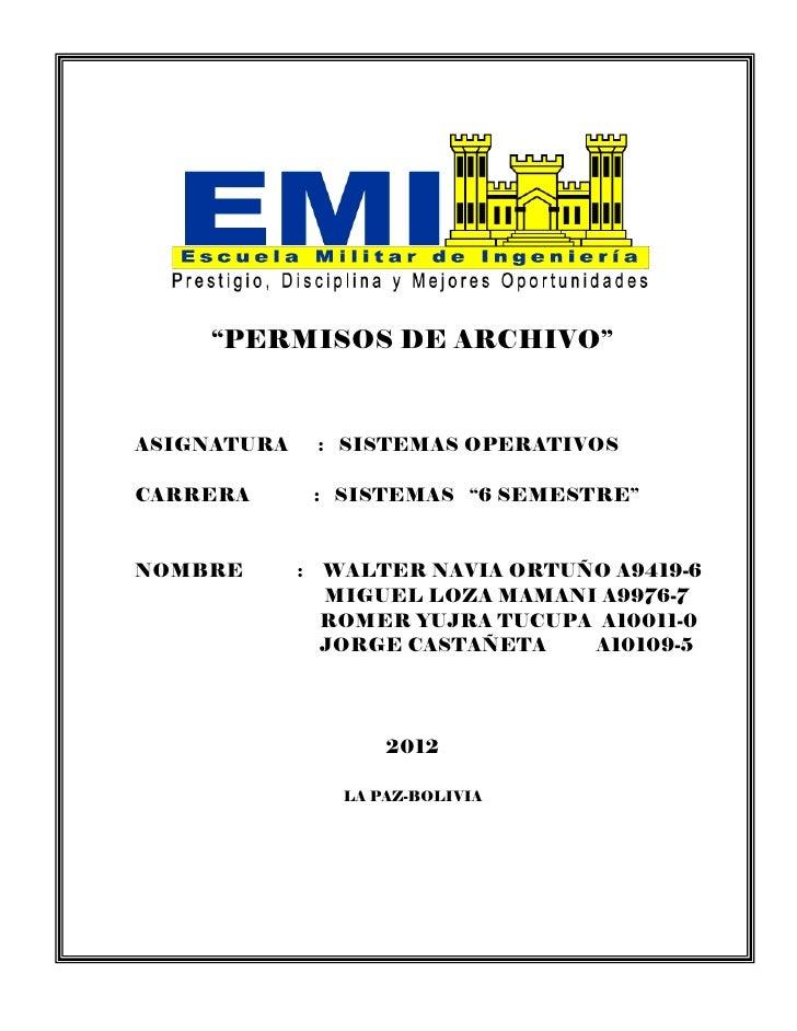 """PERMISOS DE ARCHIVO""ASIGNATURA    : SISTEMAS OPERATIVOSCARRERA       : SISTEMAS ""6 SEMESTRE""NOMBRE       : WALTER NAVIA O..."