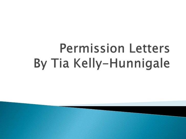 Permission LettersBy Tia Kelly Hunnigalebr