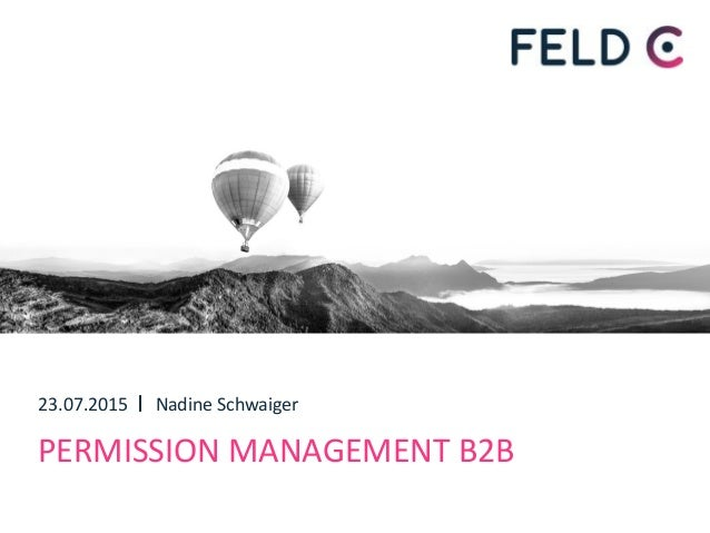 | PERMISSION MANAGEMENT B2B Nadine Schwaiger23.07.2015